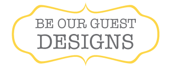 Be Our Guest Designs